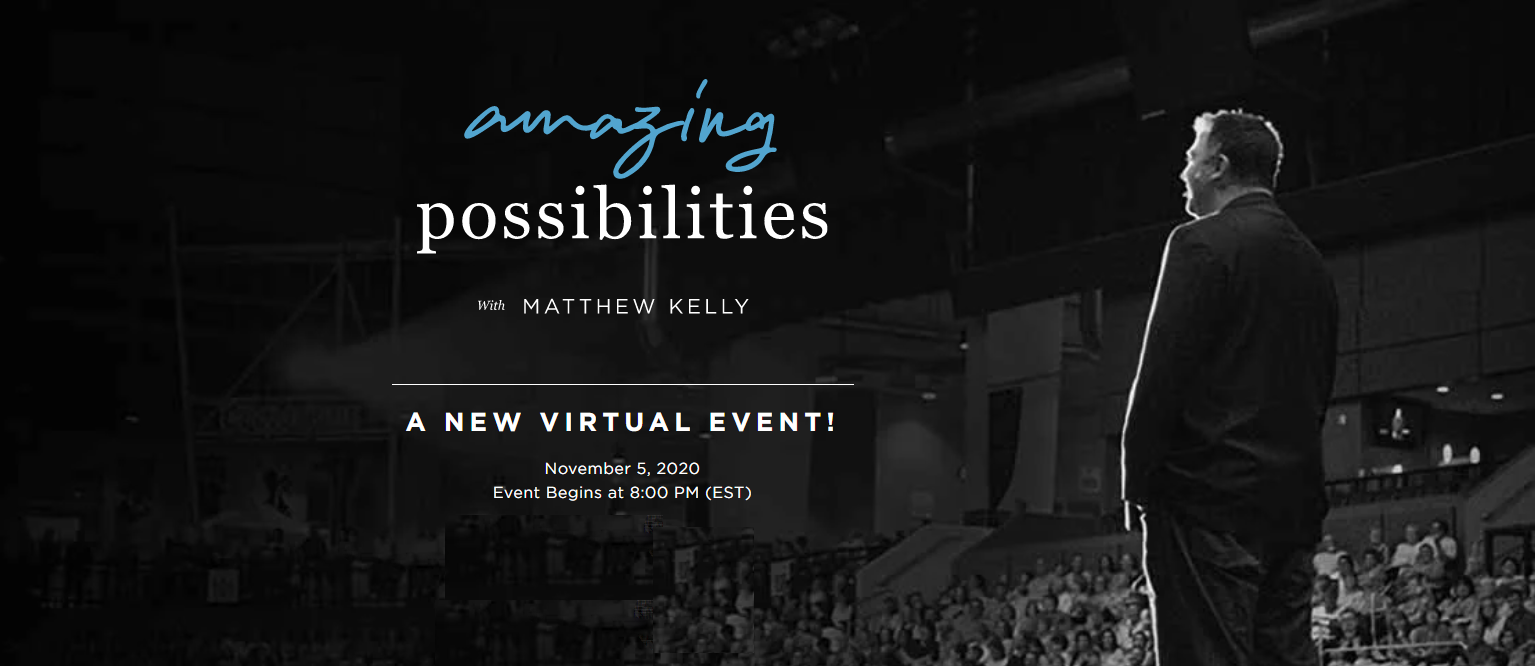 November 5 – Dynamic Catholic – Amazing Possibilities with Matthew Kelly – Sign Up Now!
